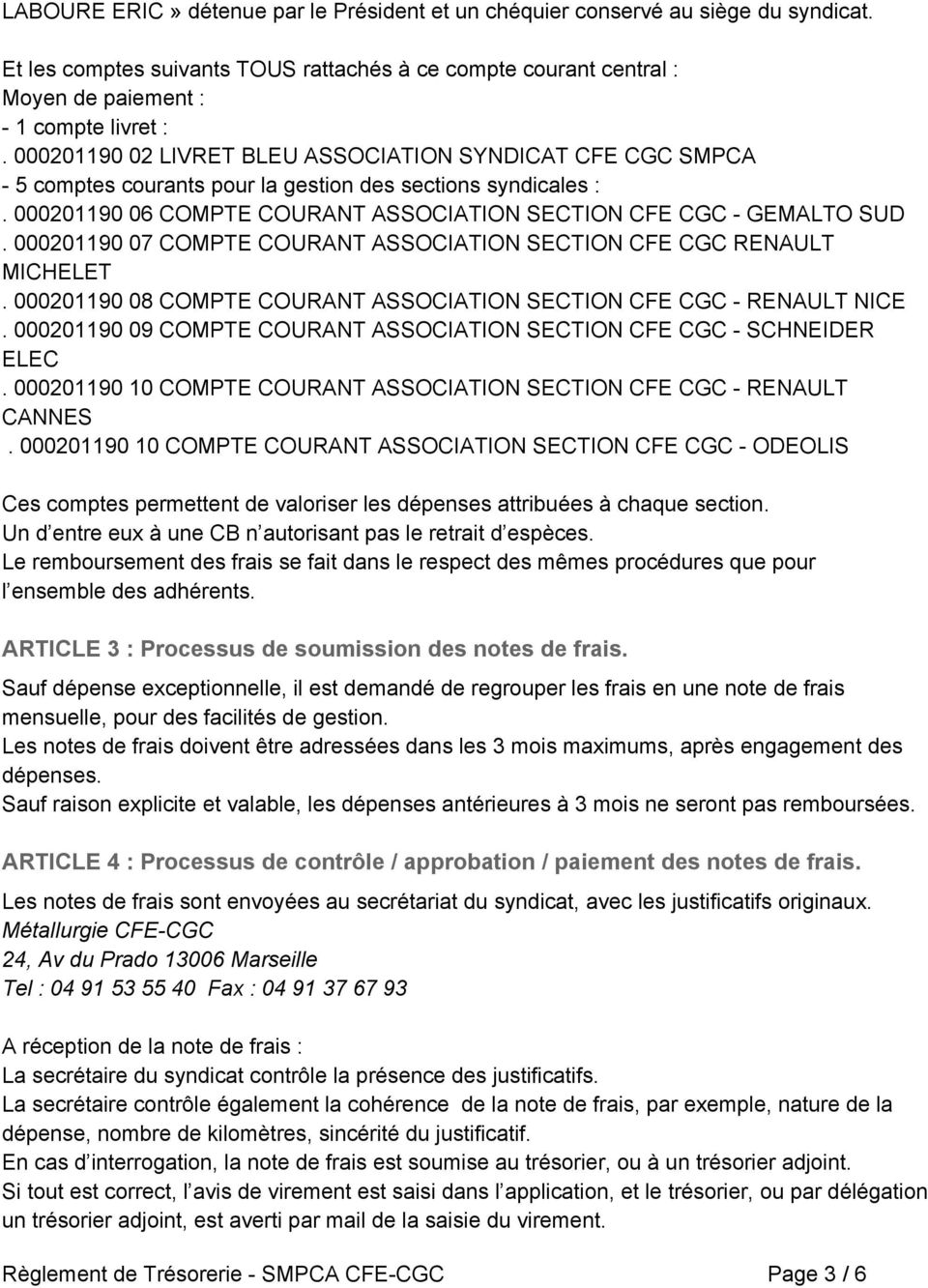 000201190 07 COMPTE COURANT ASSOCIATION SECTION CFE CGC RENAULT MICHELET. 000201190 08 COMPTE COURANT ASSOCIATION SECTION CFE CGC RENAULT NICE.