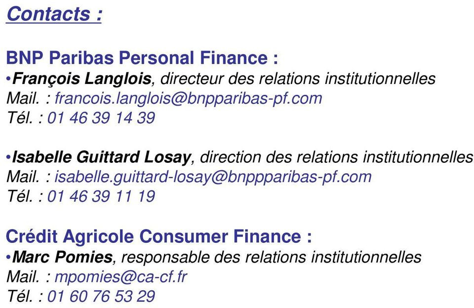 : 01 46 39 14 39 Isabelle Guittard Losay, direction des relations institutionnelles Mail. : isabelle.