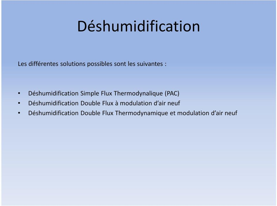 (PAC) Déshumidification Double Flux à modulation d air neuf