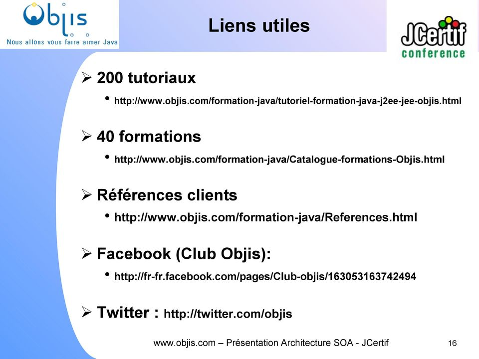 html Références clients http://www.objis.com/formation-java/references.html Facebook (Club Objis): http://fr-fr.