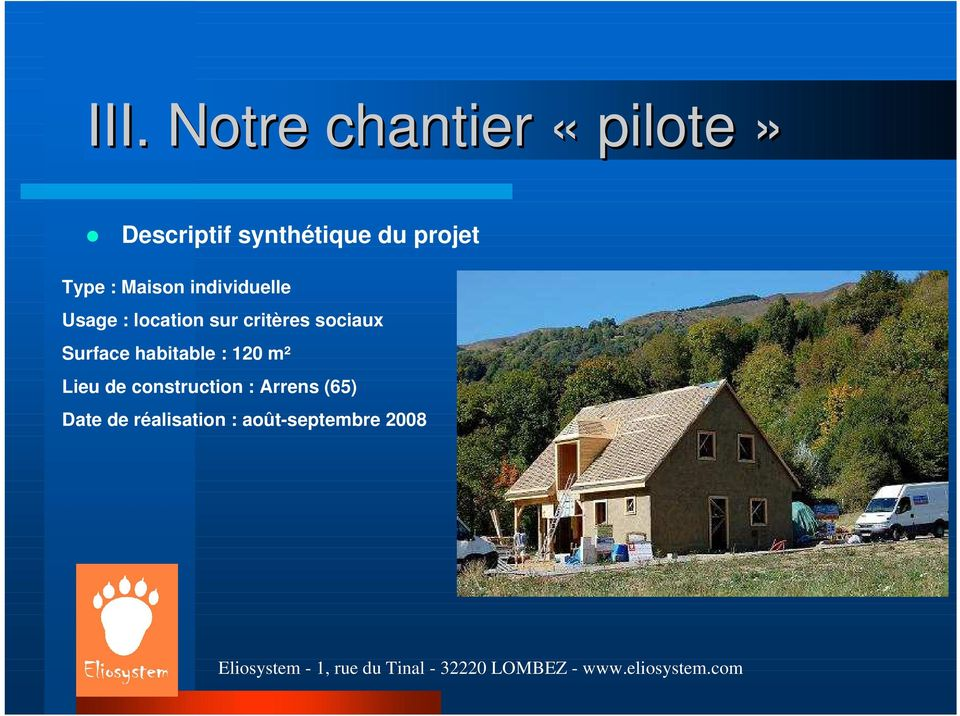 Surface habitable : 120 m² Lieu de construction :
