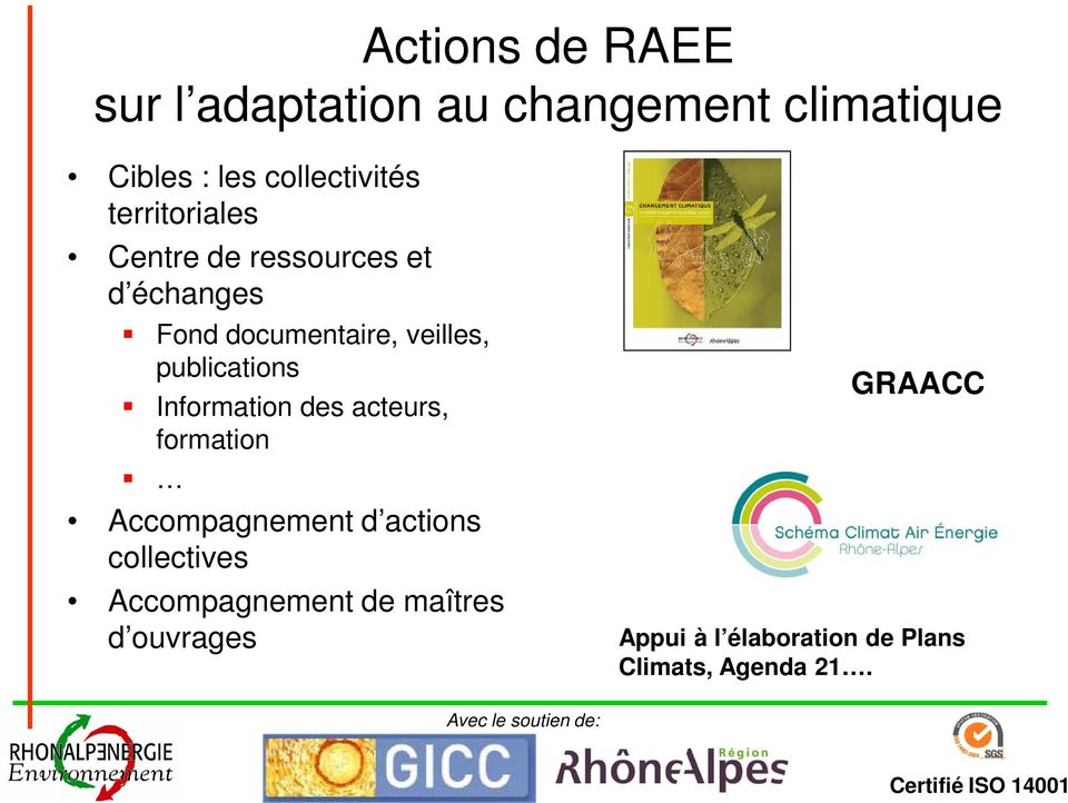 publications Information des acteurs, formation Accompagnement d actions collectives