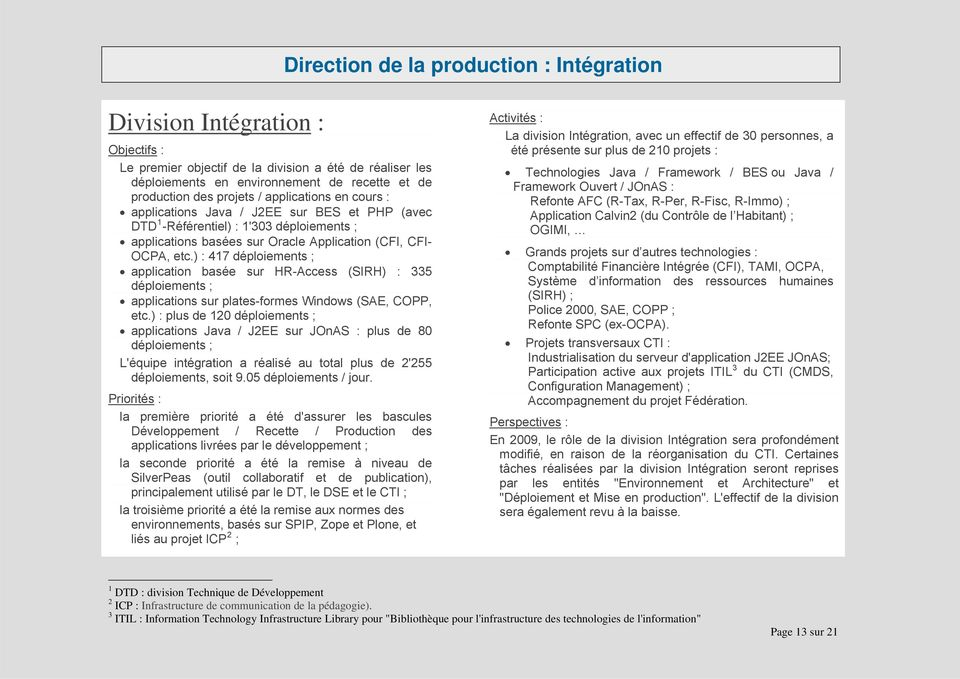 ) : 417 déploiements ; application basée sur HR-Access (SIRH) : 335 déploiements ; applications sur plates-formes Windows (SAE, COPP, etc.
