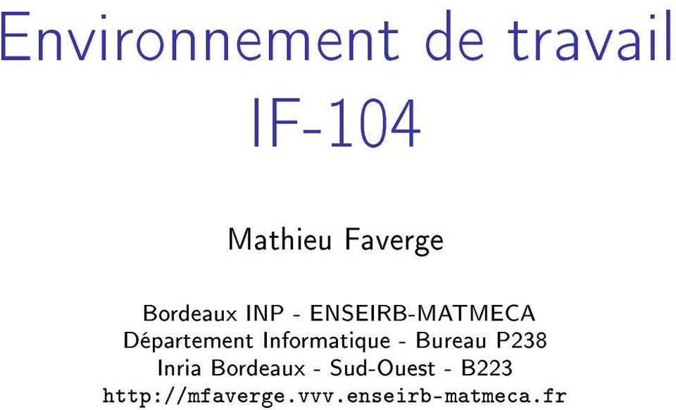 Informatique - Bureau P238 Inria Bordeaux -