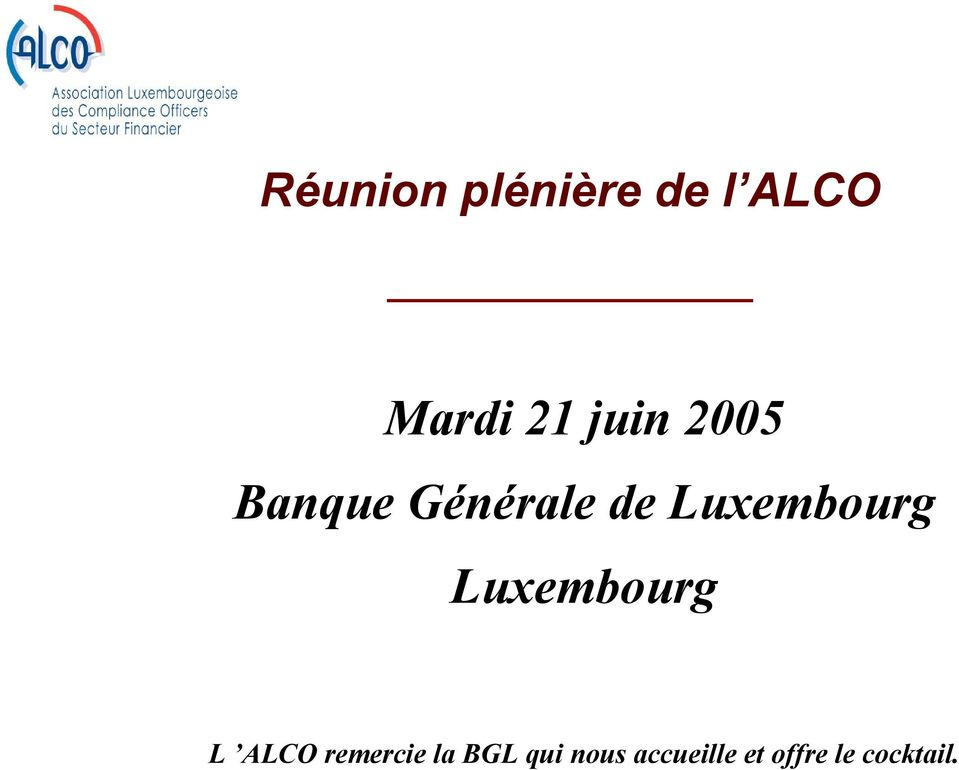 Luxembourg Luxembourg L ALCO remercie