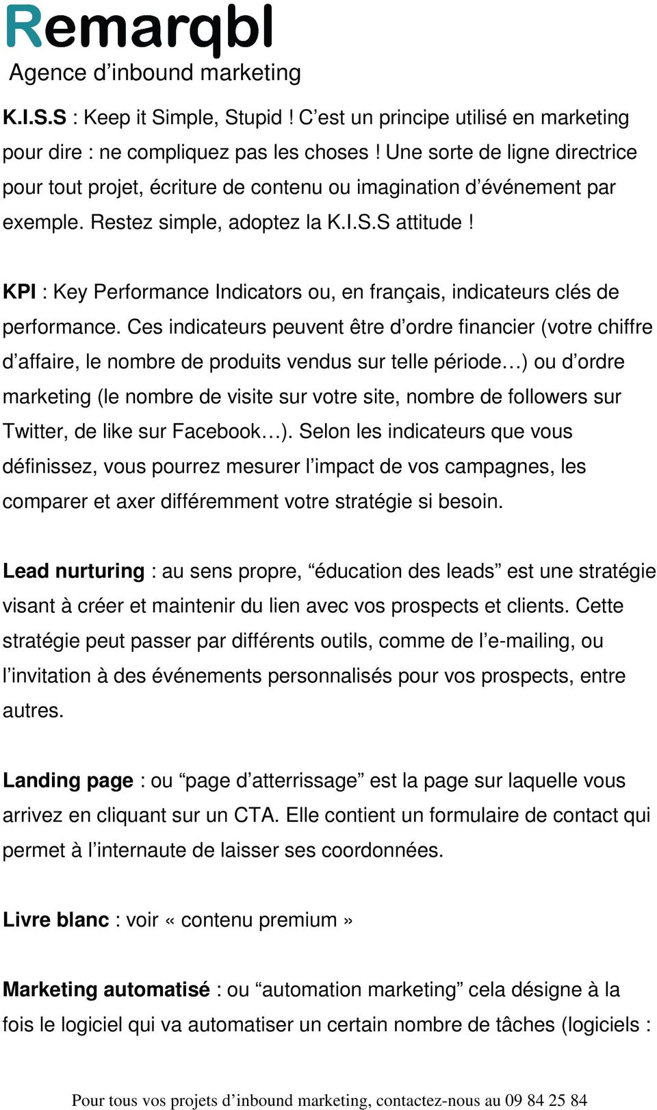 KPI : Key Performance Indicators ou, en français, indicateurs clés de performance.