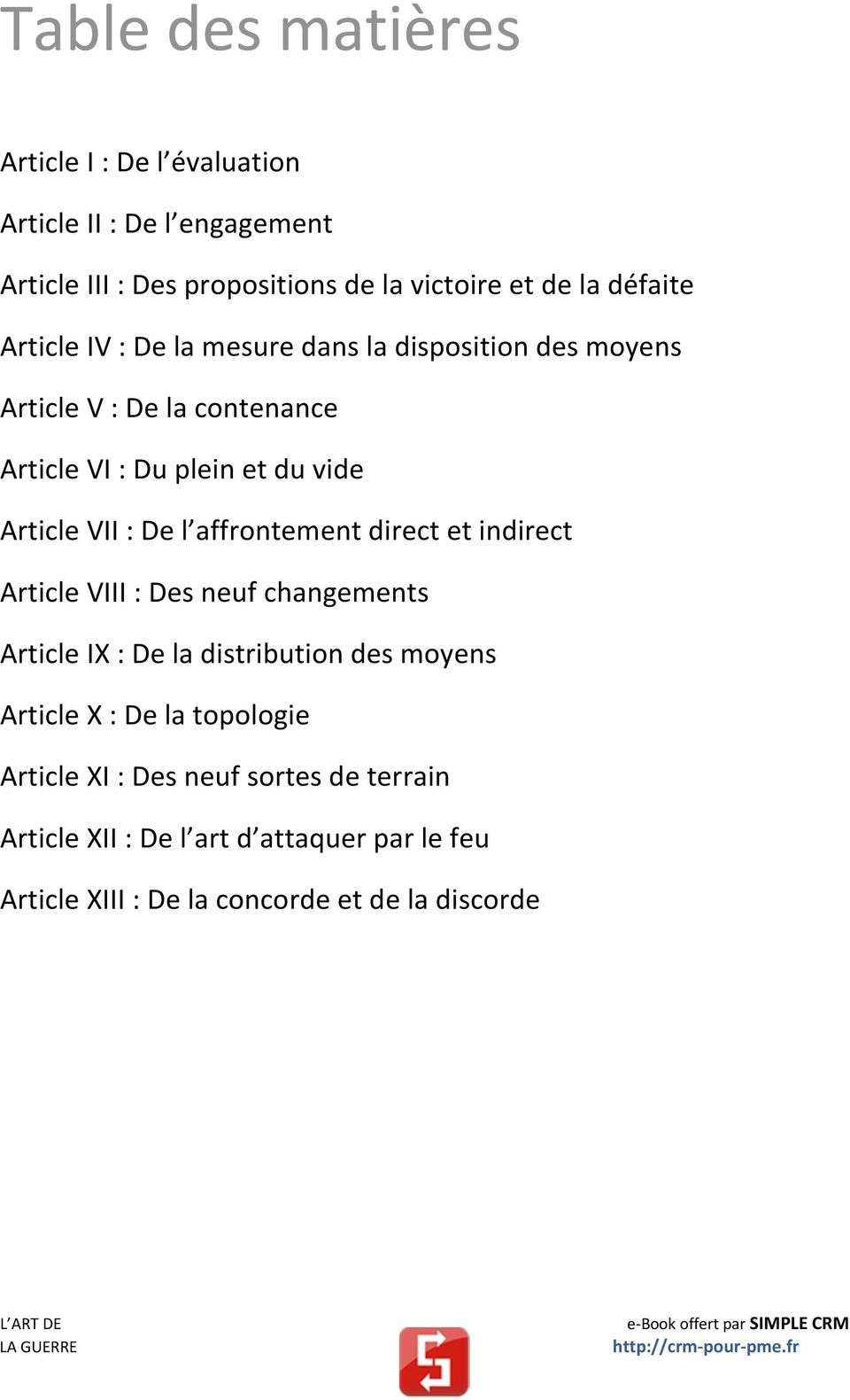 VII : De l affrontement direct et indirect Article VIII : Des neuf changements Article IX : De la distribution des moyens Article X : De