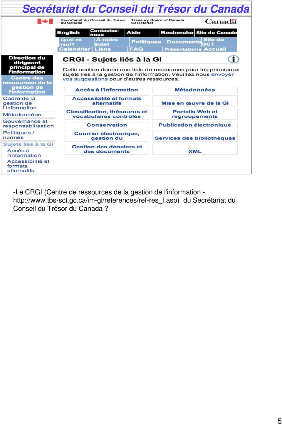 (Centre de ressources de la gestion de l'information - http://www.tbs-sct.gc.
