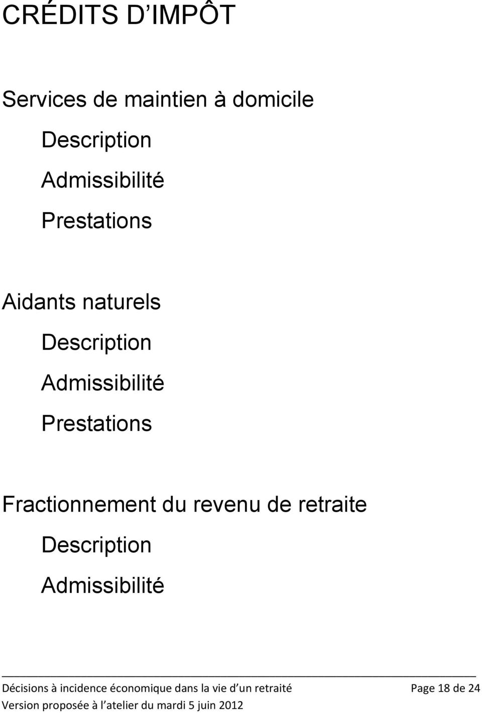 Prestations Fractionnement du revenu de retraite Description