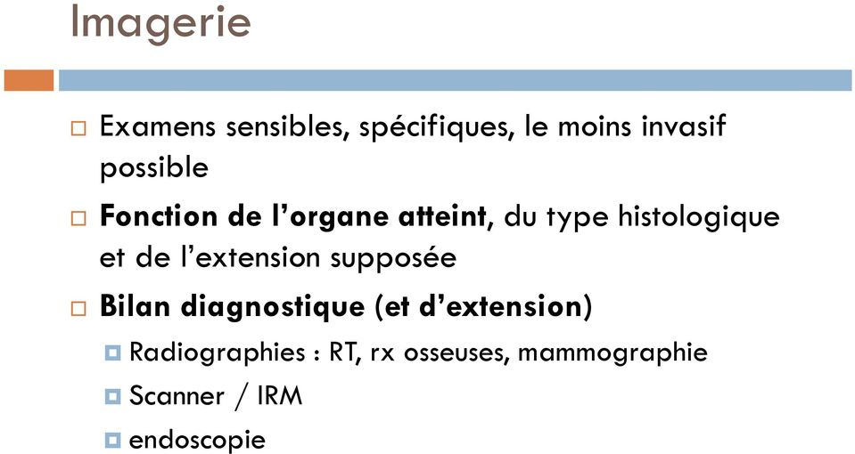 de l extension supposée Bilan diagnostique (et d extension)