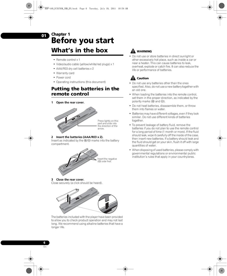 card Power cord Operating instructions (this document) Putting the batteries in the remote control 1 Open the rear cover. Press lightly on this part and slide into the direction of the arrow.
