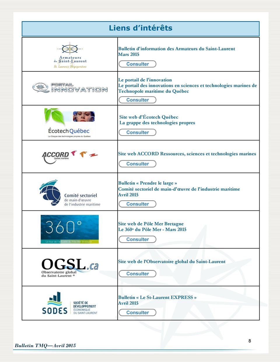 Ressources, sciences et technologies marines Bulletin «Prendre le large» Comité sectoriel de main-d'œuvre de l'industrie maritime Avril 2015 Site