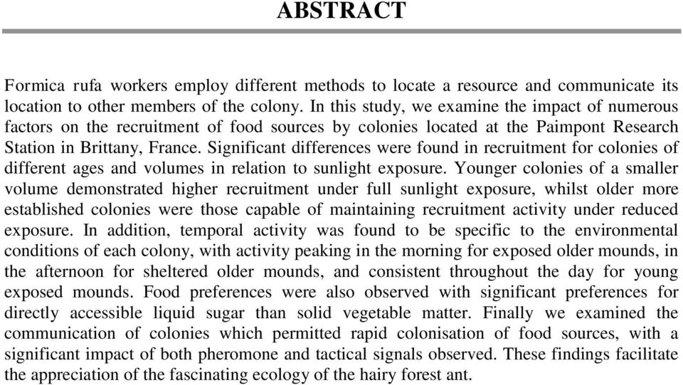 Significant differences were found in recruitment for colonies of different ages and volumes in relation to sunlight exposure.