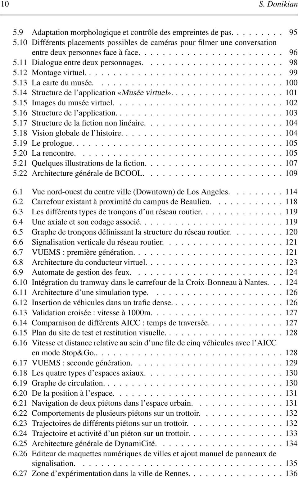14 Structure de l application «Musée virtuel»................... 101 5.15 Images du musée virtuel............................ 102 5.16 Structure de l application............................ 103 5.