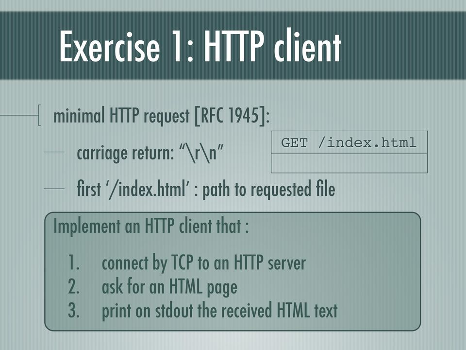 html : path to requested file Implement an HTTP client that : 1.