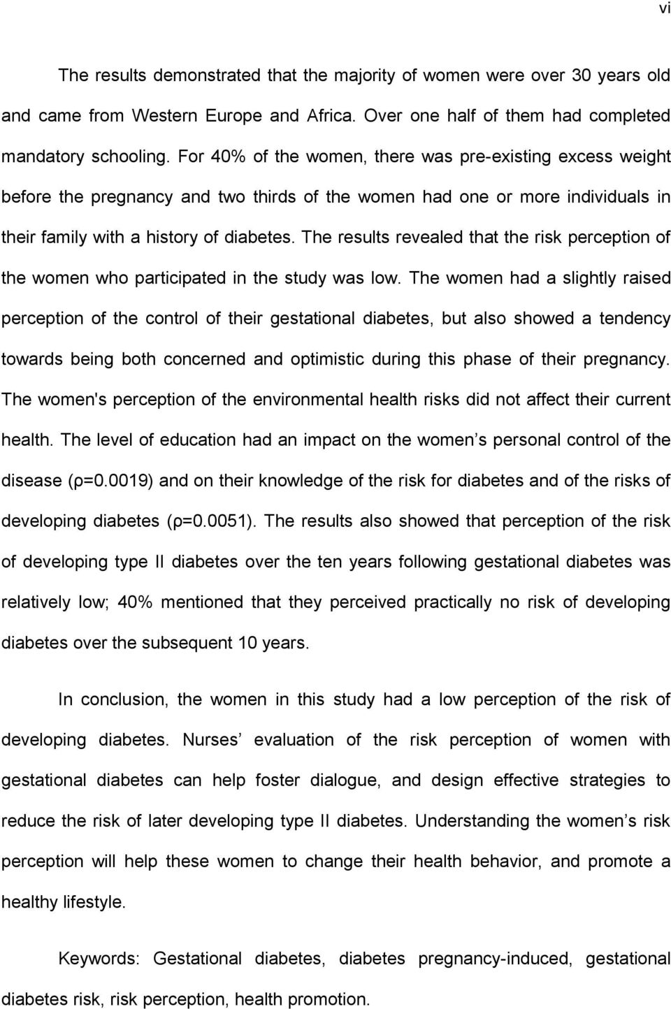 The results revealed that the risk perception of the women who participated in the study was low.