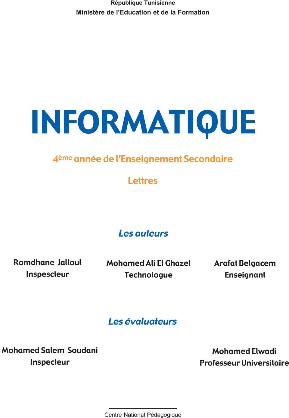 Mohamed Ali El Ghazel Technologue Arafat Belgacem Enseignant Les évaluateurs Mohamed