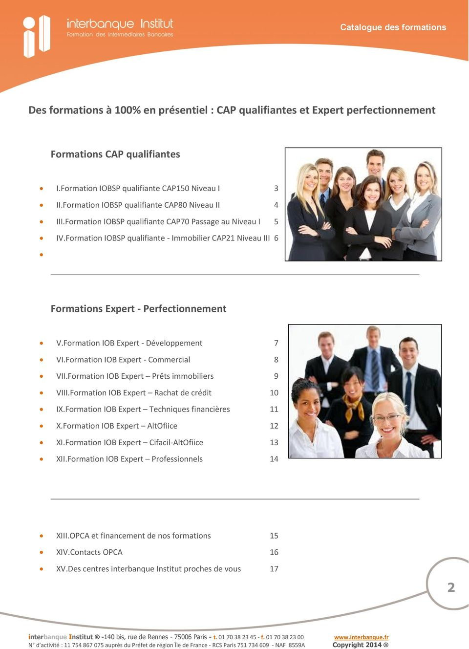 Niveau III 6 Formations Expert - Perfectionnement V.Formation IOB Expert - Développement 7 VI.