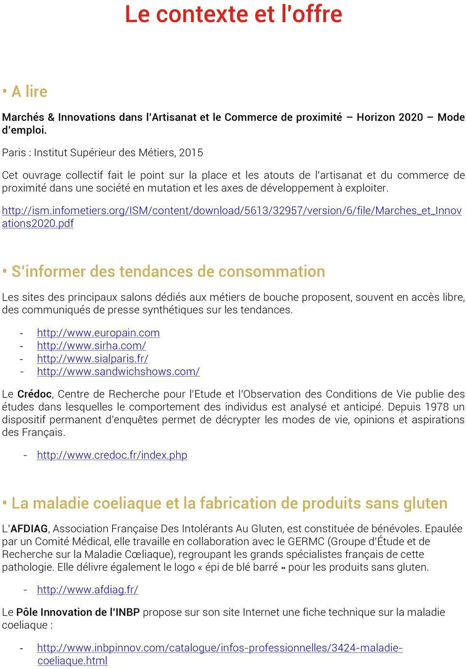 développement à exploiter. http://ism.infometiers.org/ism/content/download/5613/32957/version/6/file/marches_et_innov ations2020.
