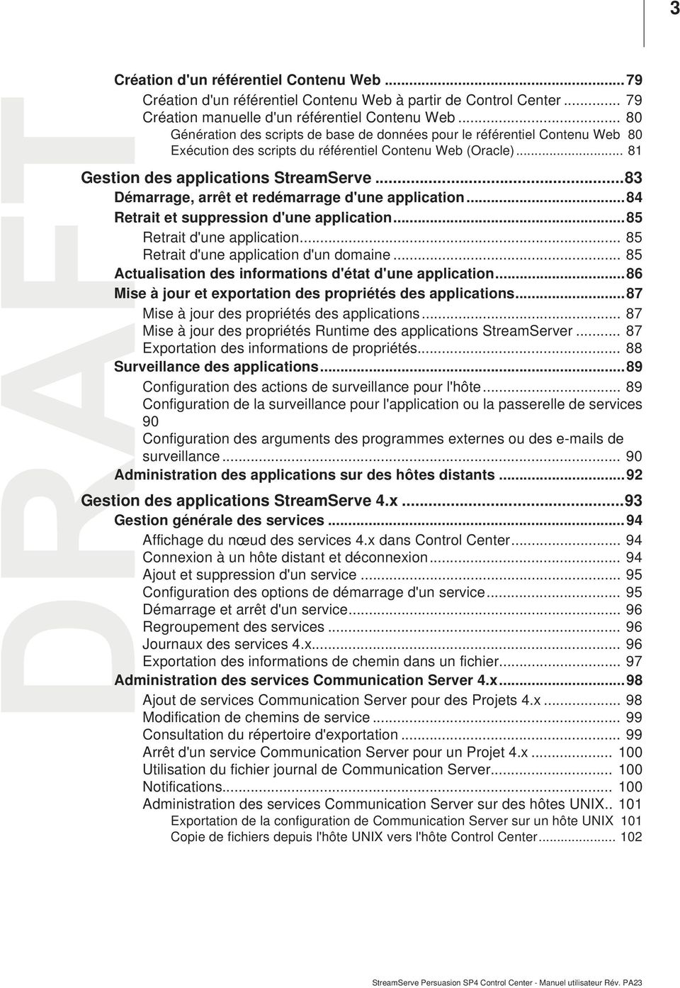 ..83 Démarrage, arrêt et redémarrage d'une application...84 Retrait et suppression d'une application...85 Retrait d'une application... 85 Retrait d'une application d'un domaine.