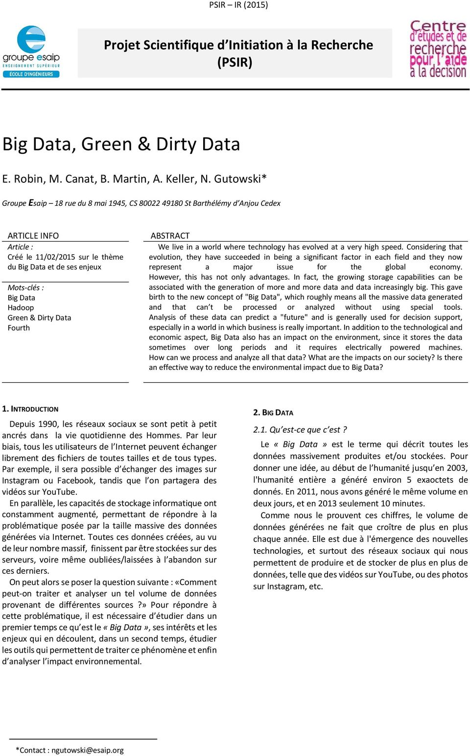Green & Dirty Data Fourth ABSTRACT We live in a world where technology has evolved at a very high speed.