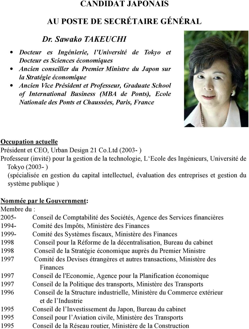 Professeur, Graduate School of International Business (MBA de Ponts), Ecole Nationale des Ponts et Chaussées, Paris, France Occupation actuelle Président et CEO, Urban Design 21 Co.