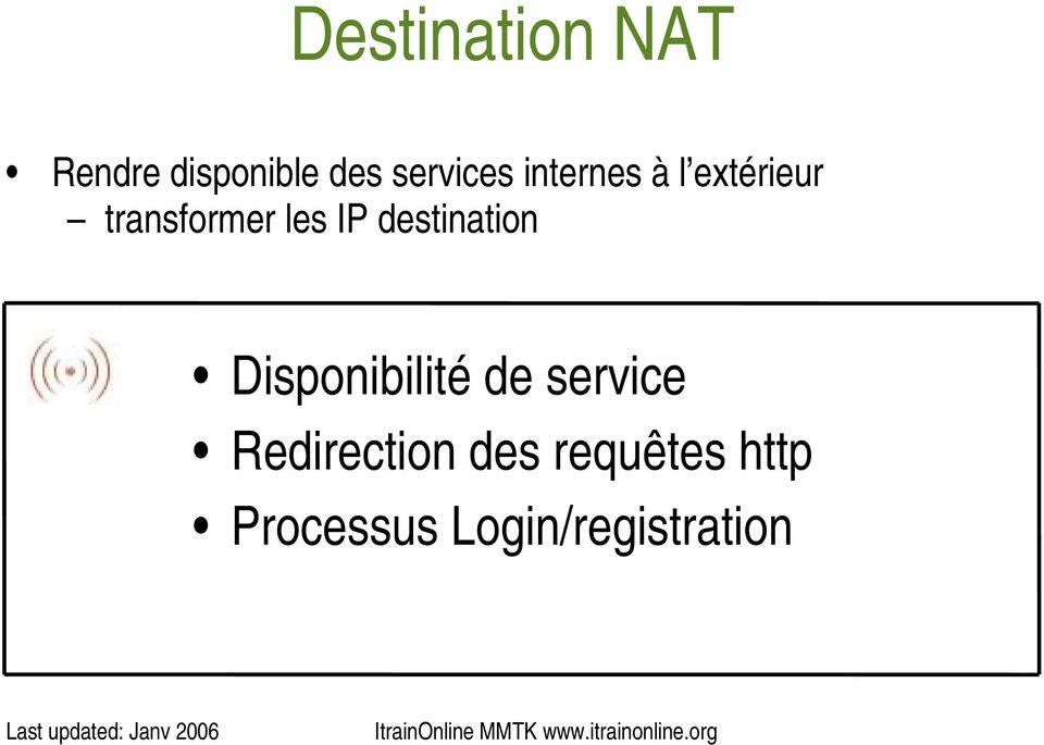 les IP destination Disponibilité de service