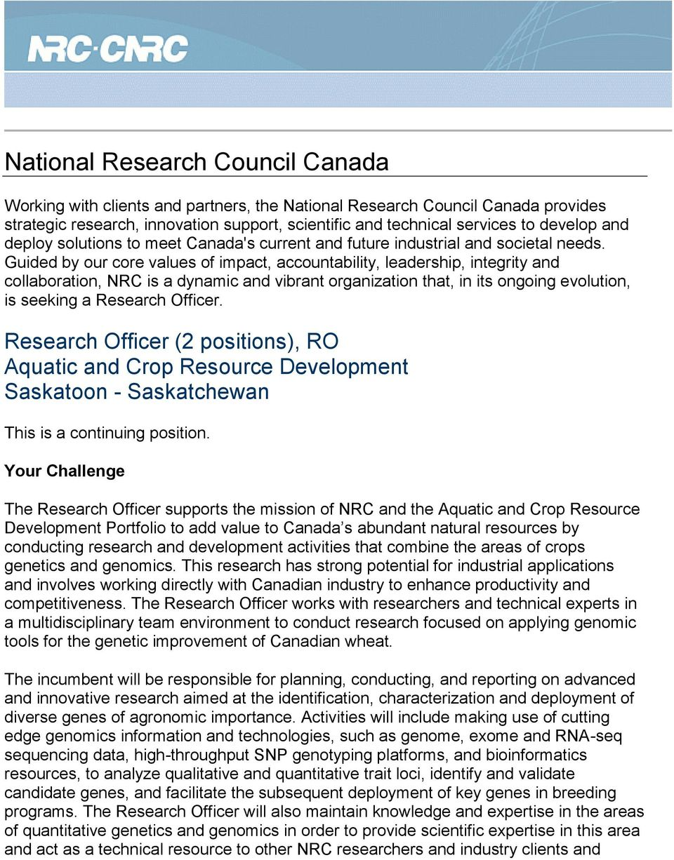 Guided by our core values of impact, accountability, leadership, integrity and collaboration, NRC is a dynamic and vibrant organization that, in its ongoing evolution, is seeking a Research Officer.