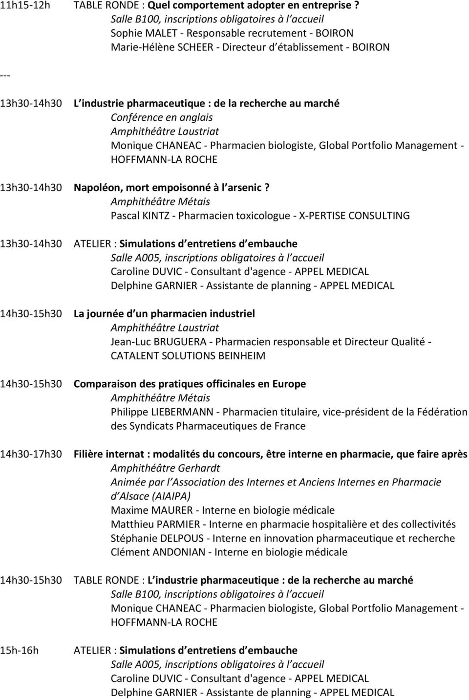 Monique CHANEAC - Pharmacien biologiste, Global Portfolio Management - HOFFMANN-LA ROCHE 13h30-14h30 Napoléon, mort empoisonné à l arsenic?