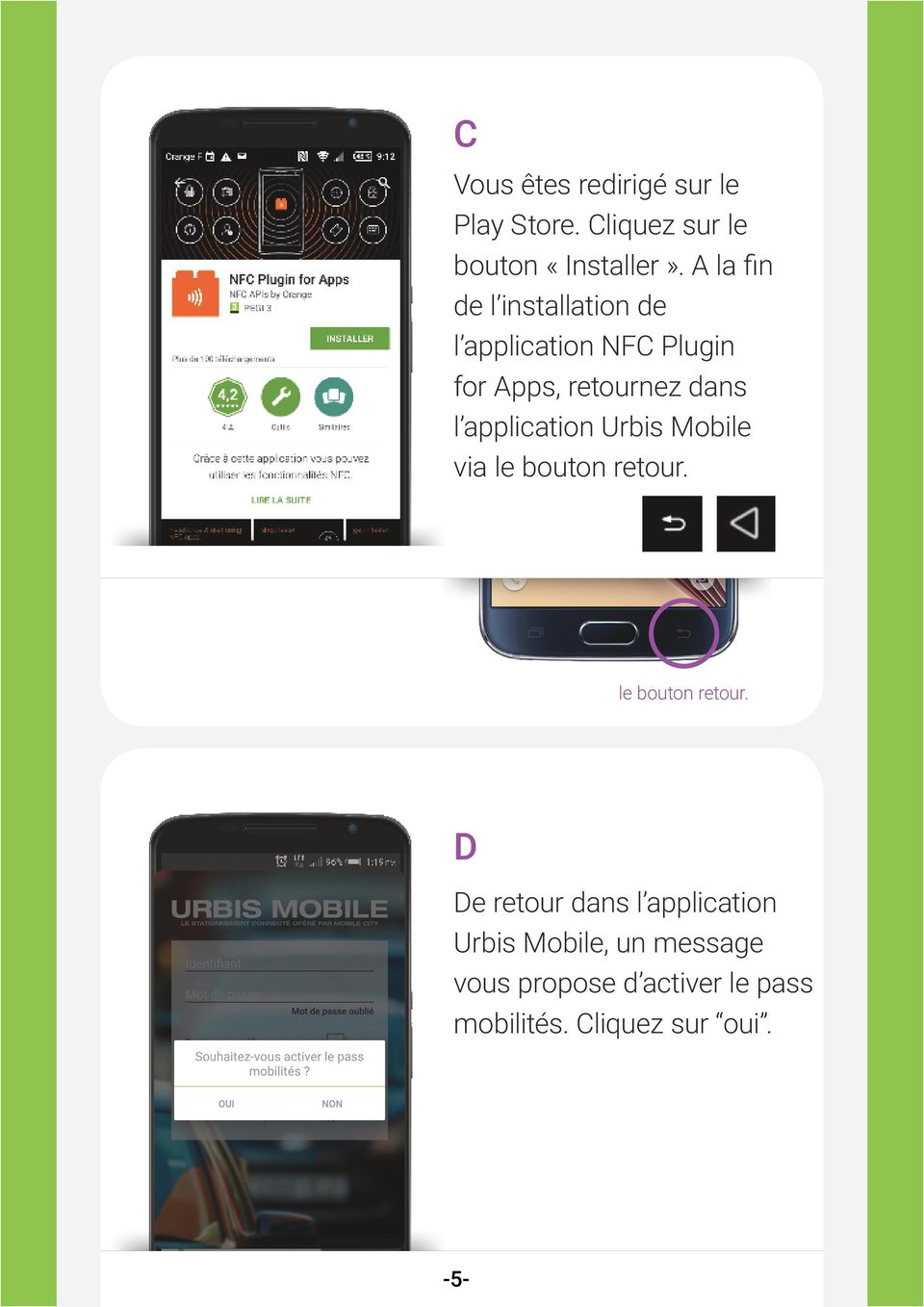 application Urbis Mobile via le bouton retour.