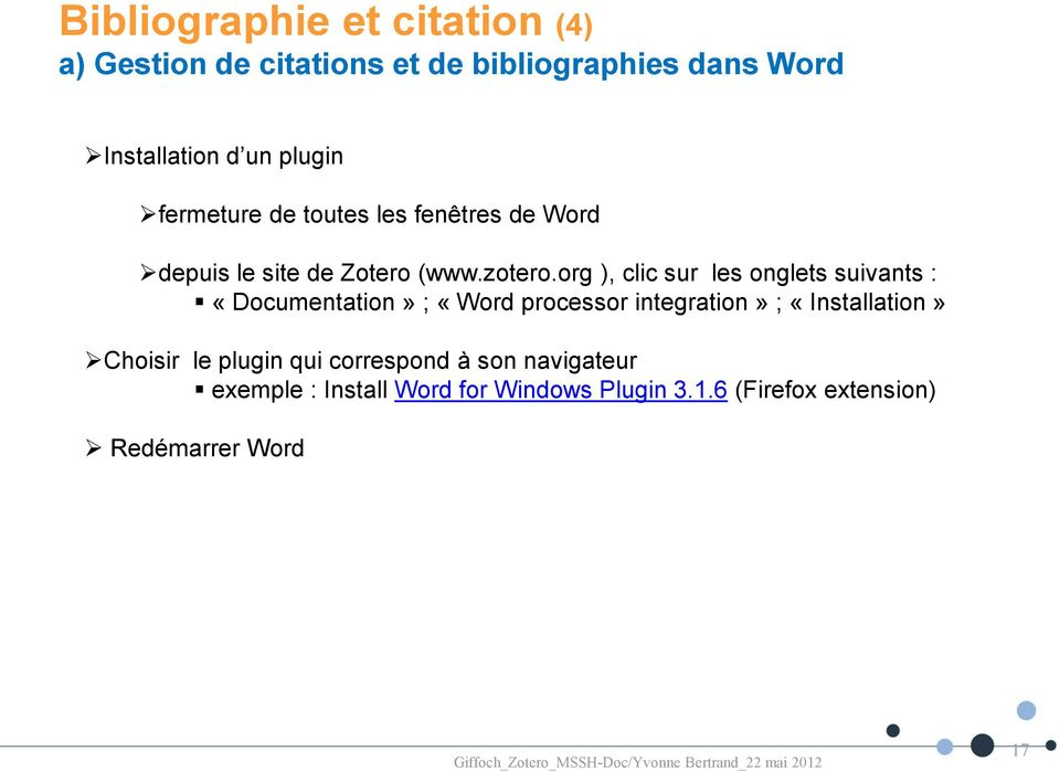 org ), clic sur les onglets suivants : «Documentation» ; «Word processor integration» ; «Installation»