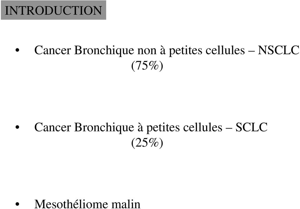 (75%) Cancer Bronchique à