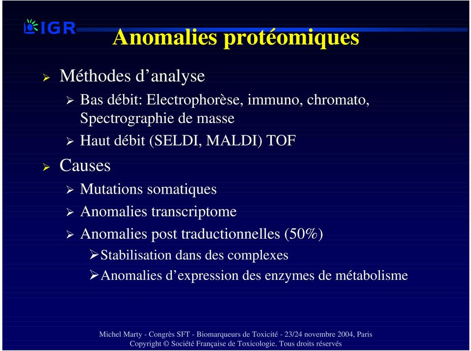 Mutations somatiques Anomalies transcriptome Anomalies post traductionnelles