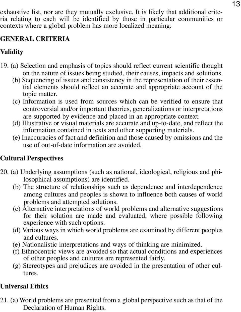 GENERAL CRITERIA Validity 13 19. (a) Selection and emphasis of topics should reflect current scientific thought on the nature of issues being studied, their causes, impacts and solutions.