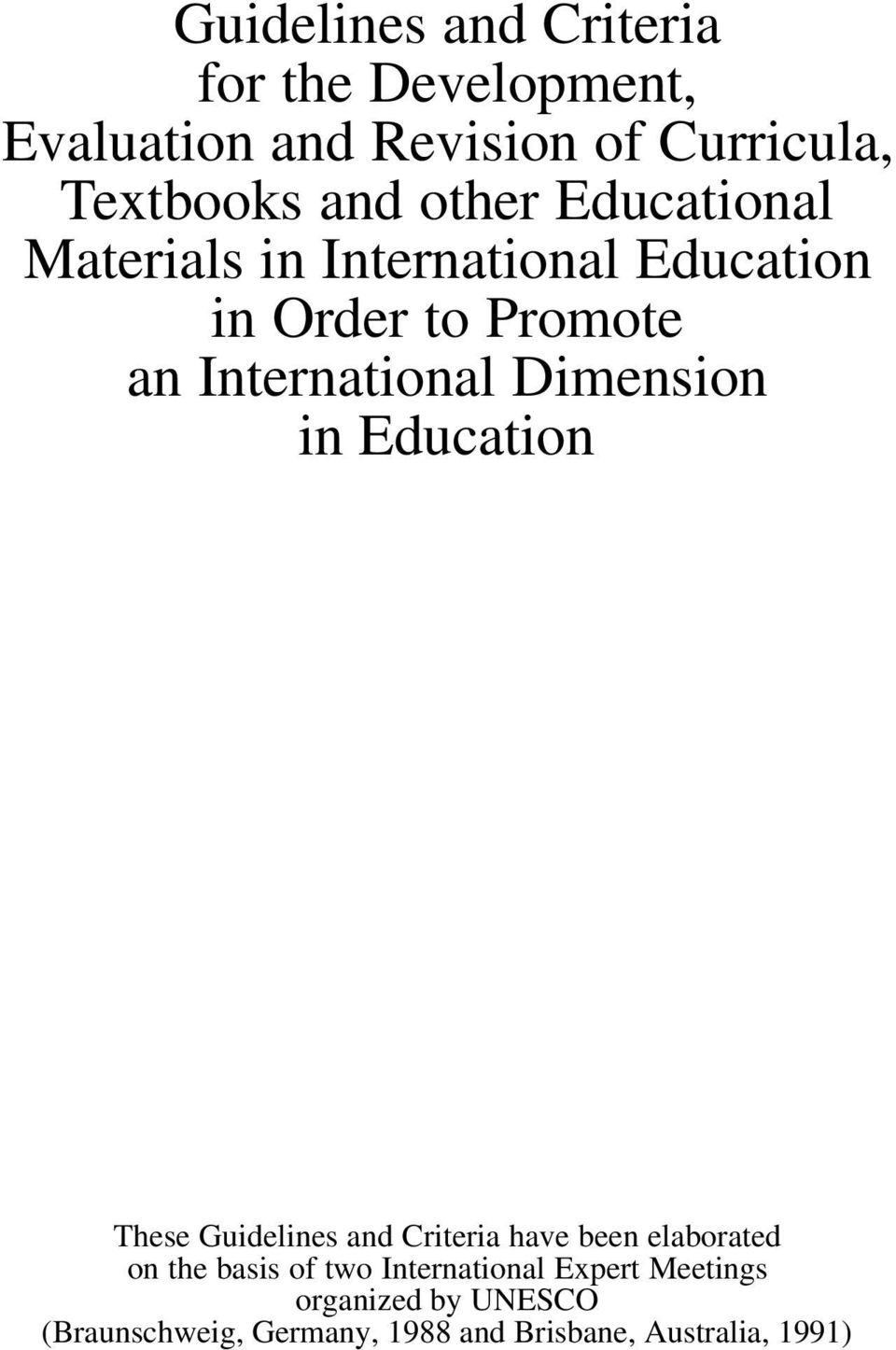 Dimension in Education These Guidelines and Criteria have been elaborated on the basis of two