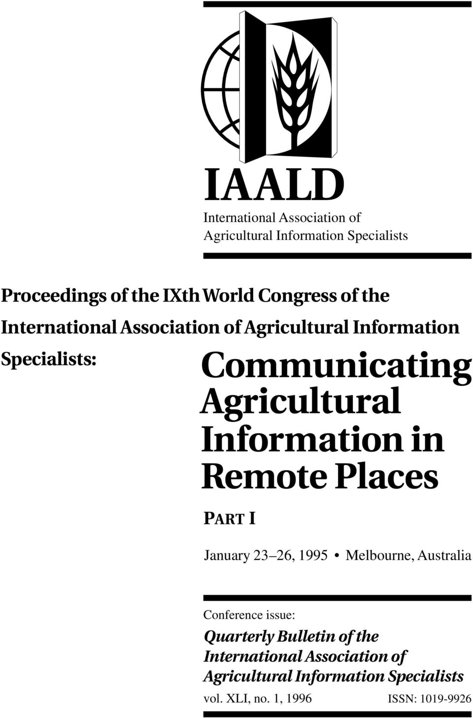 Agricultural Information in Remote Places PART I January 23 26, 1995 Melbourne, Australia Conference issue: