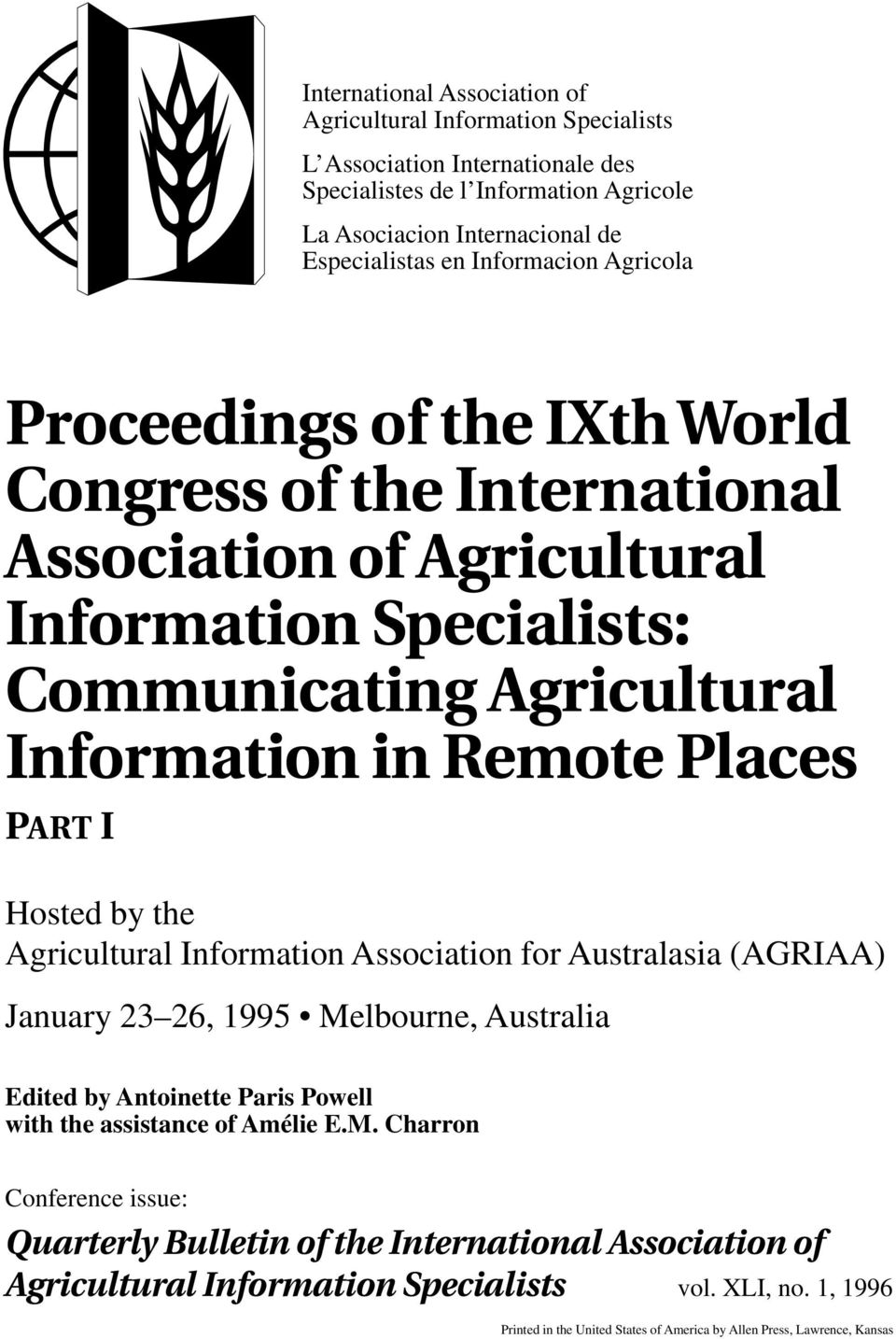I Hosted by the Agricultural Information Association for Australasia (AGRIAA) January 23 26, 1995 Me