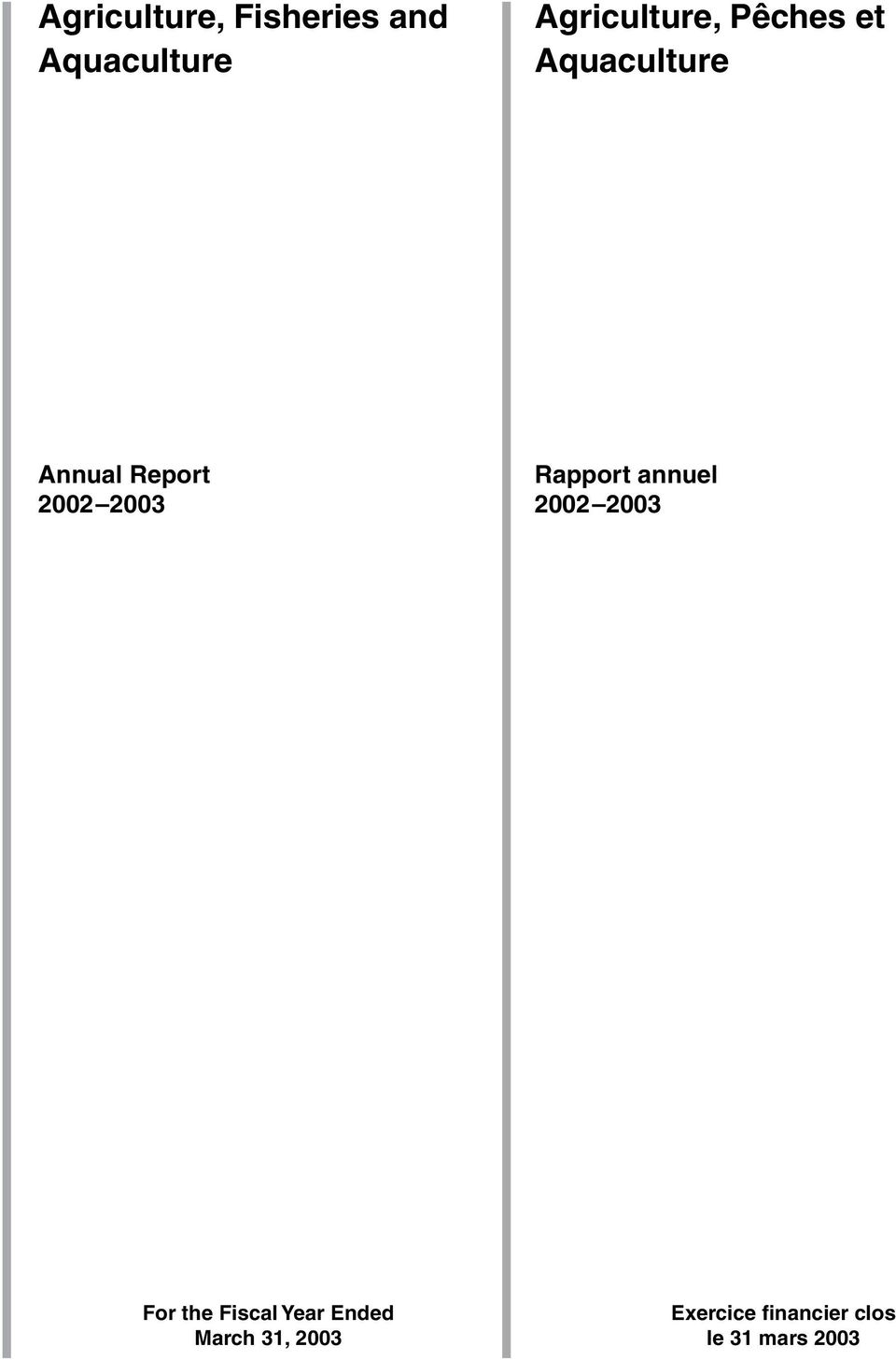 2002 2003 Rapport annuel 2002 2003 For the Fiscal