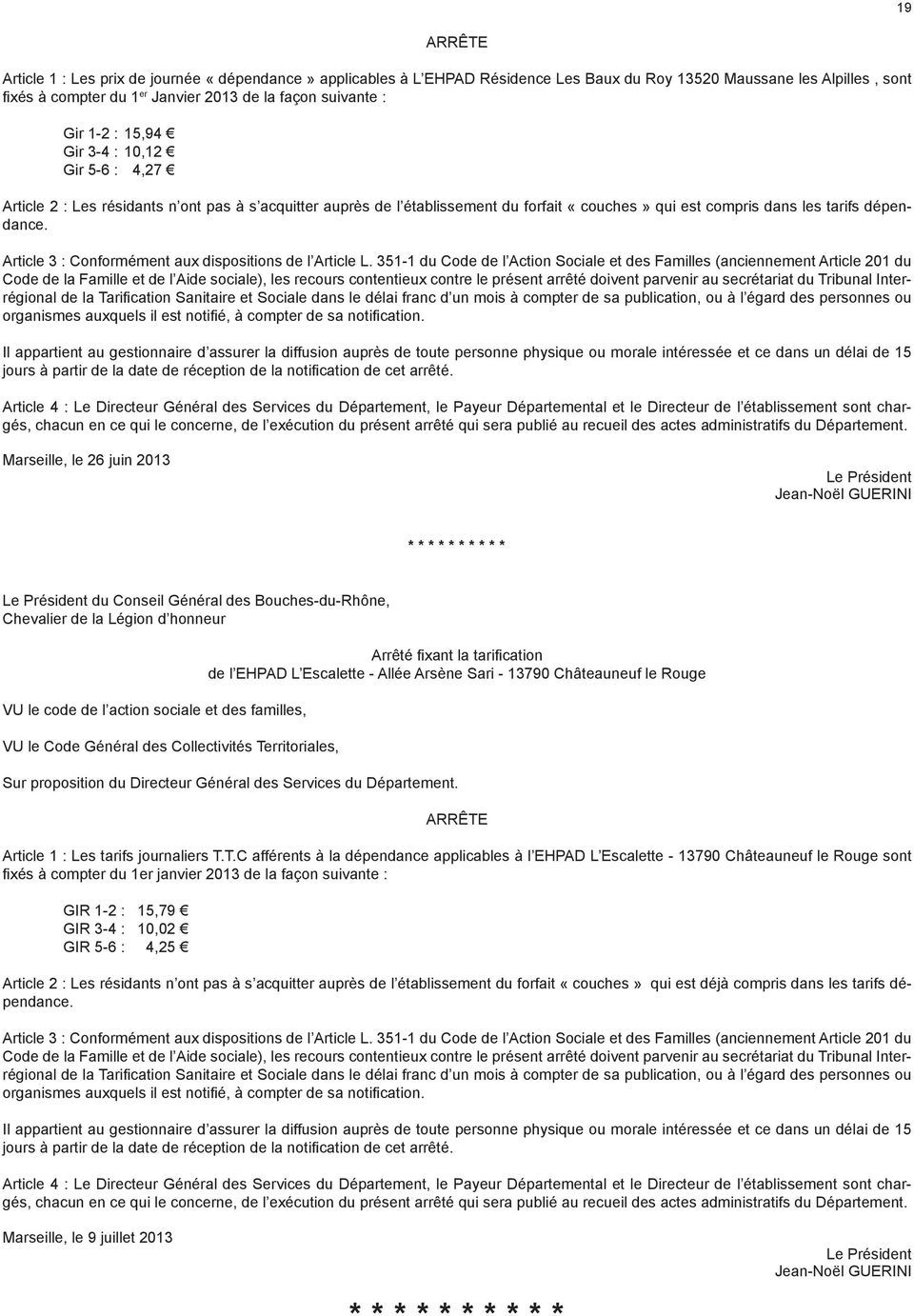 Article 3 : Conformément aux dispositions de l Article L.