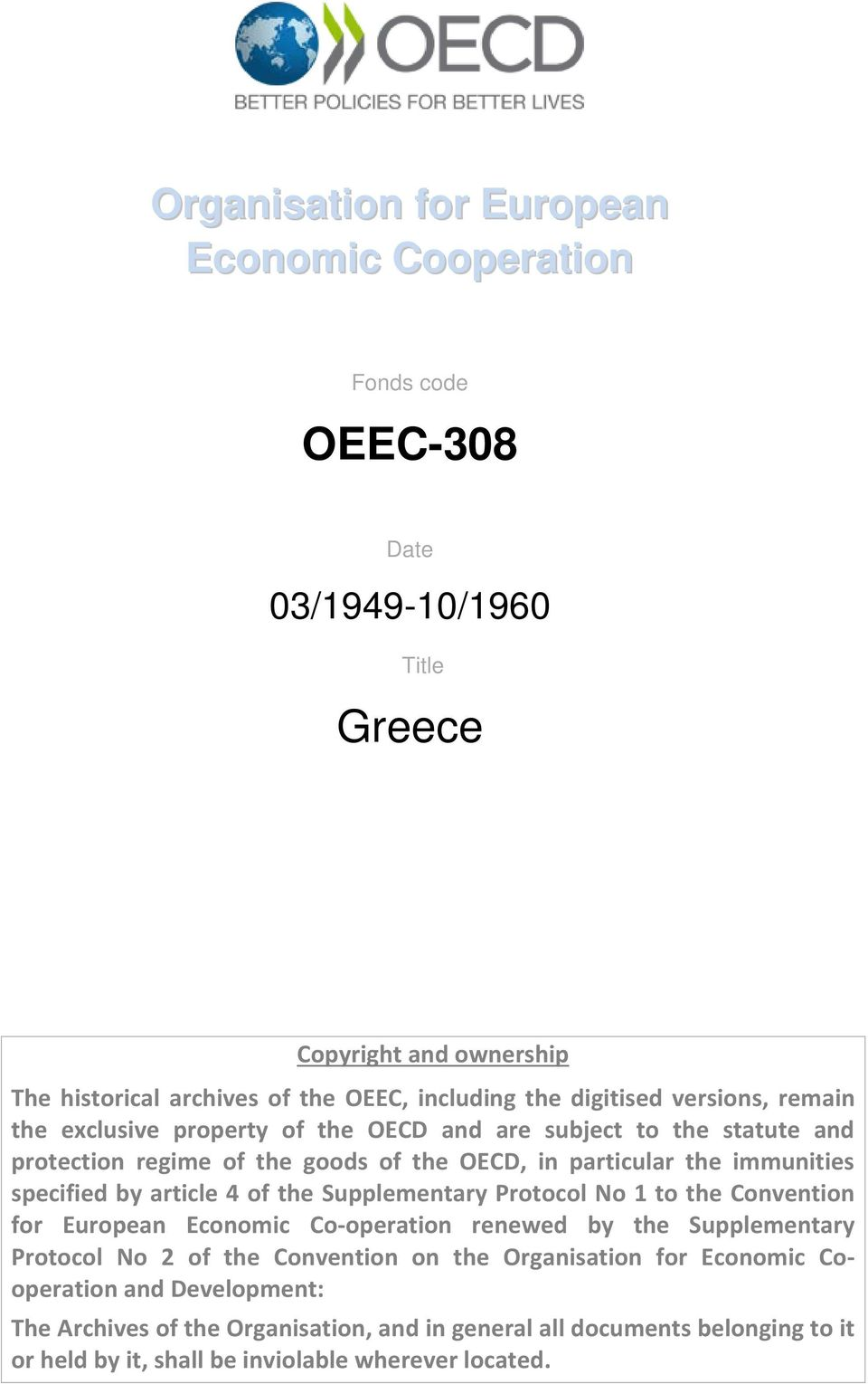 specified by article 4 of the Supplementary Protocol No 1 to the Convention for European Economic Co-operation renewed by the Supplementary Protocol No 2 of the Convention on