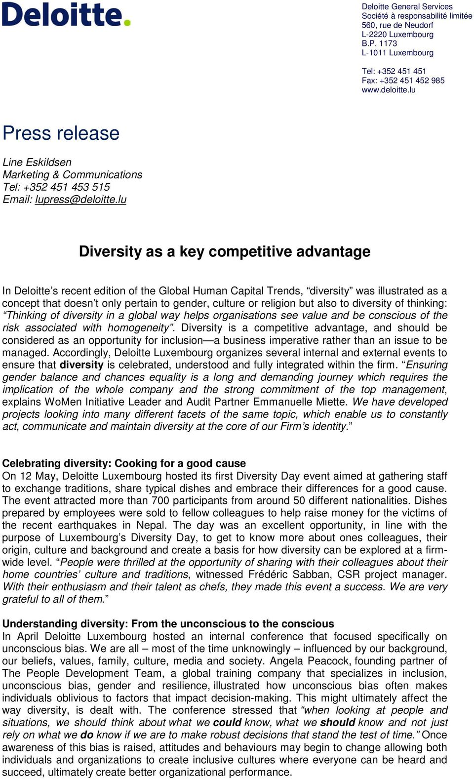 lu Diversity as a key competitive advantage In Deloitte s recent edition of the Global Human Capital Trends, diversity was illustrated as a concept that doesn t only pertain to gender, culture or
