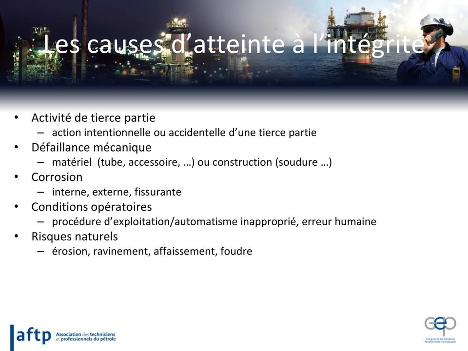 construction (soudure ) Corrosion interne, externe, fissurante Conditions opératoires procédure