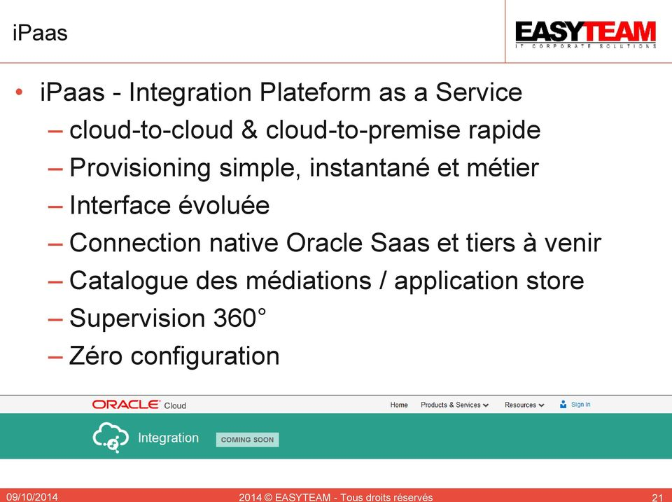 évoluée Connection native Oracle Saas et tiers à venir Catalogue des médiations /