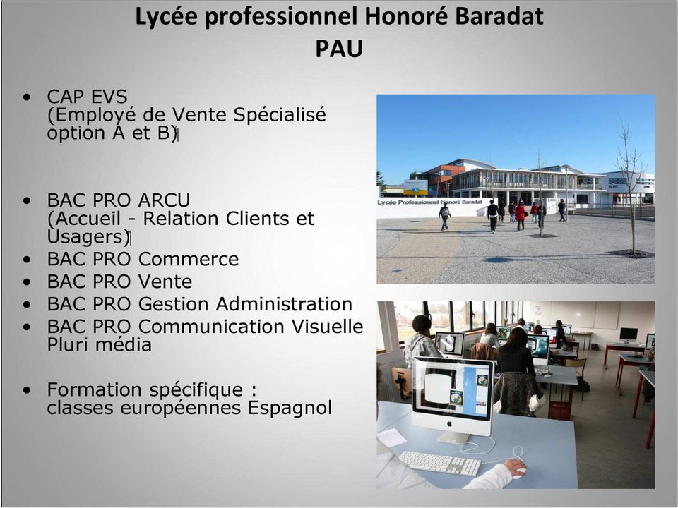 Usagers) BAC PRO Commerce BAC PRO Vente BAC PRO Gestion Administration BAC