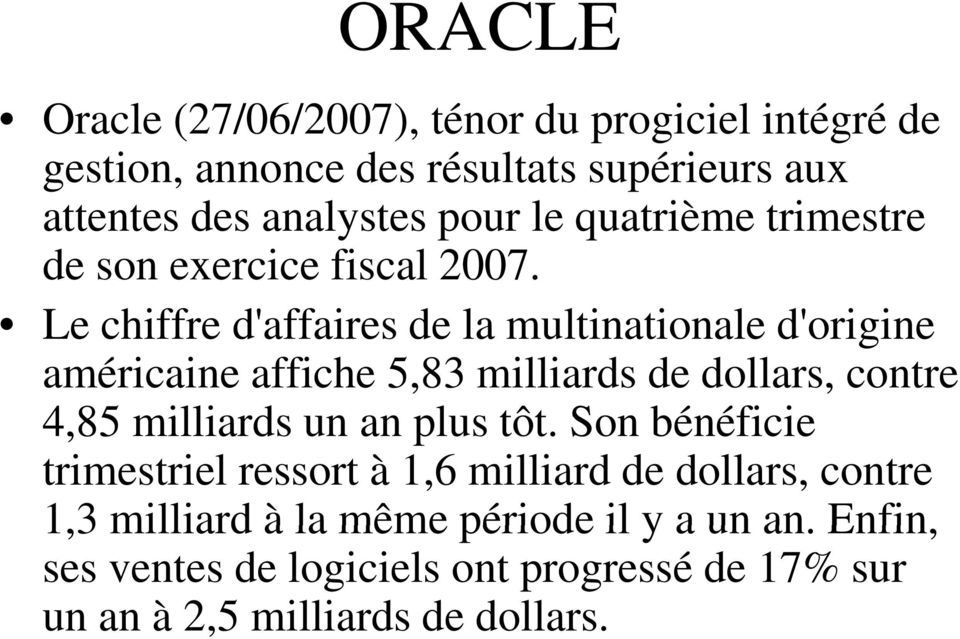 Le chiffre d'affaires de la multinationale i l d'origine i américaine affiche 5,83 milliards de dollars, contre 4,85 milliards un an