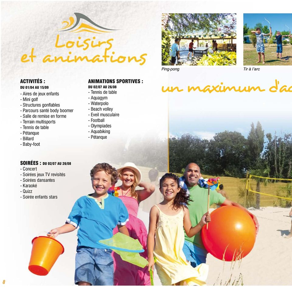 table - Aquagym - Waterpolo - Beach volley - Eveil musculaire - Football - Olympiades - Aquabiking - Pétanque Ping-pong Tir à l arc un