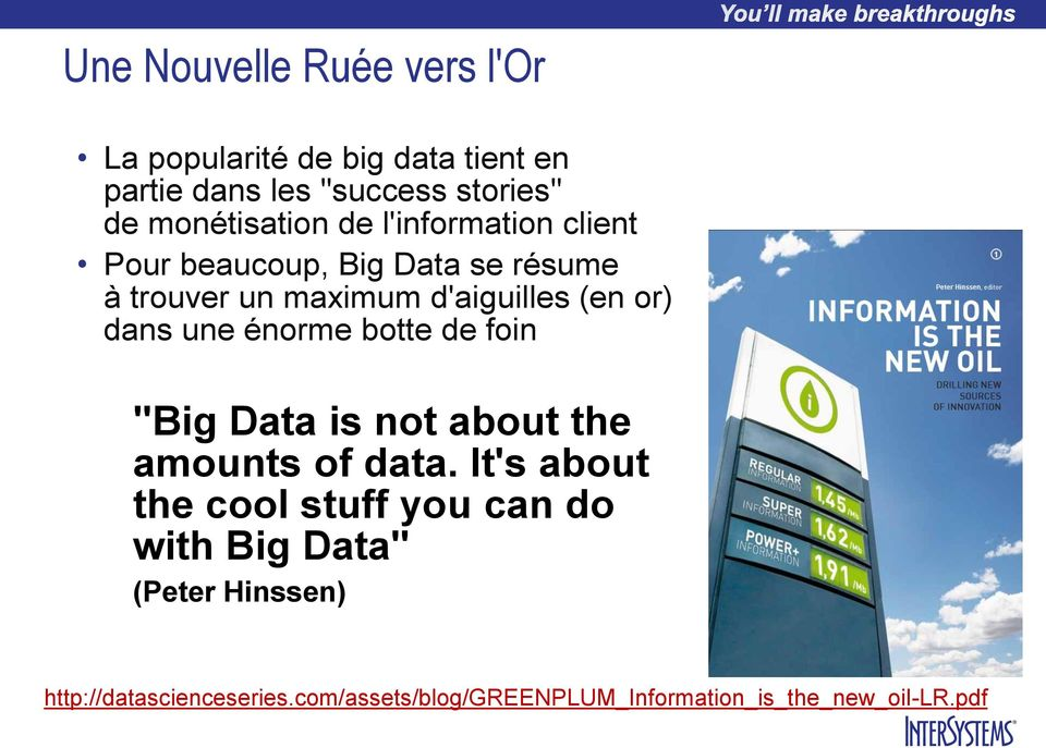 "or) dans une énorme botte de foin ""Big Data is not about the amounts of data."