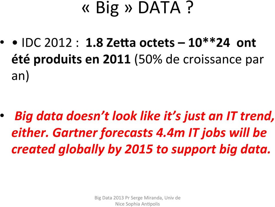croissance par an) Big data doesn t look like it s just an