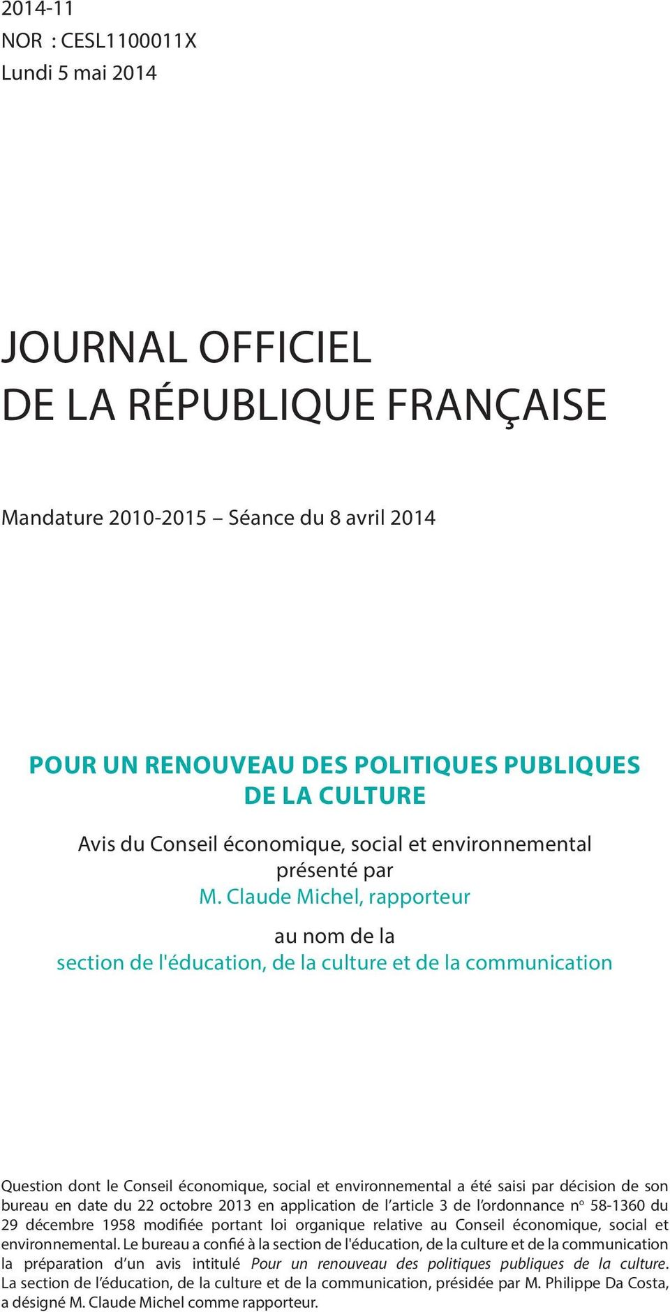 Claude Michel, rapporteur au nom de la section de l'éducation, de la culture et de la communication Question dont le Conseil économique, social et environnemental a été saisi par décision de son