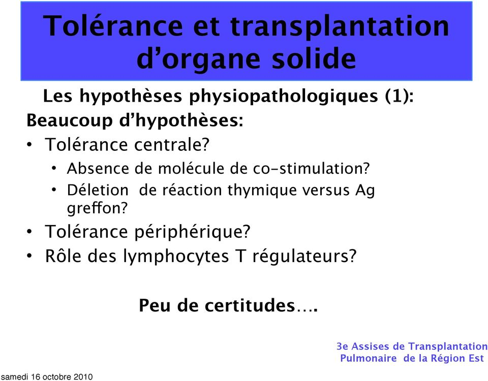 Déletion de réaction thymique versus Ag greffon?